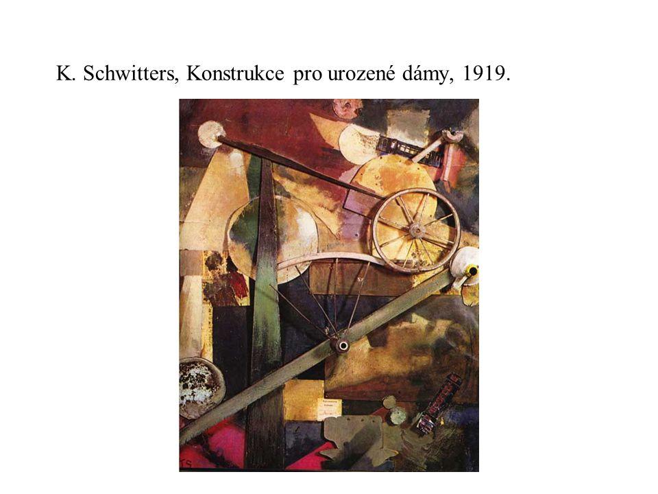 K. Schwitters, Konstrukce pro urozené dámy, 1919.