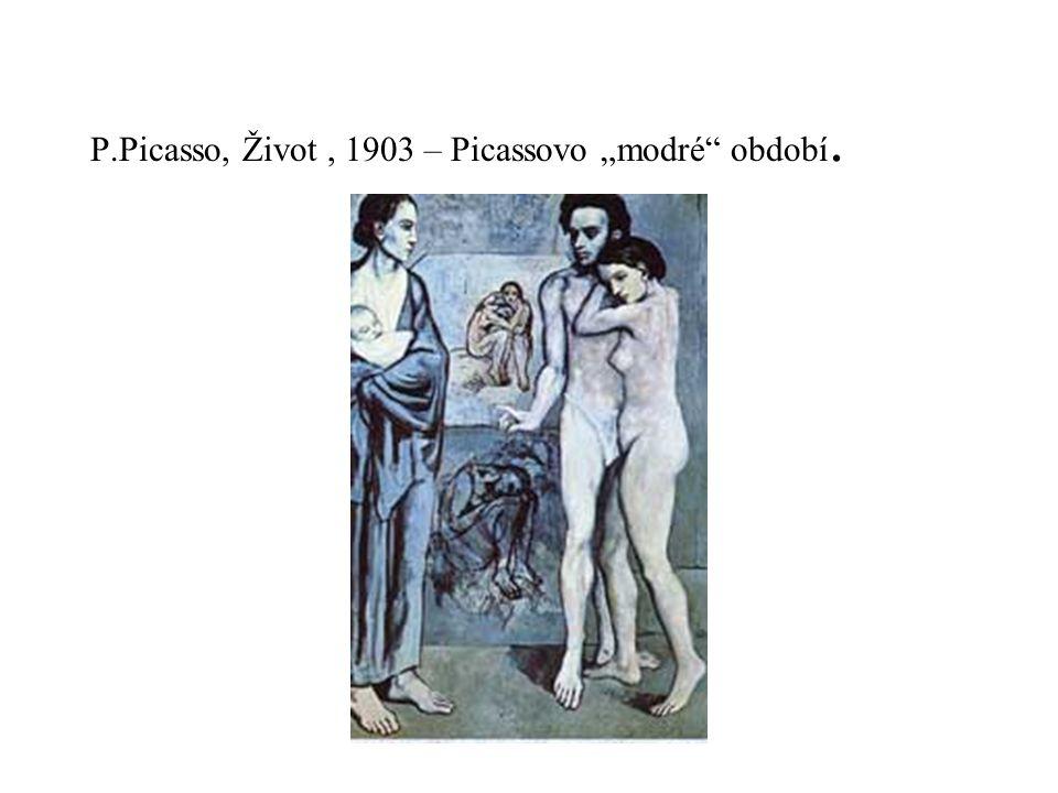 "P.Picasso, Život , 1903 – Picassovo ""modré období."