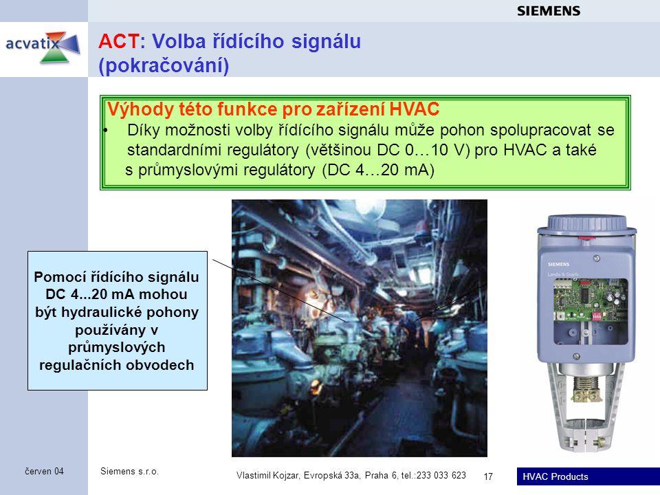 ACT: Volba řídícího signálu (pokračování)