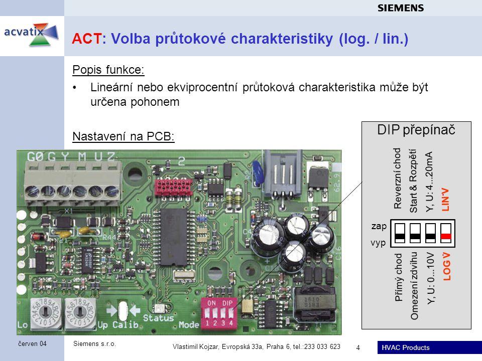 ACT: Volba průtokové charakteristiky (log. / lin.)