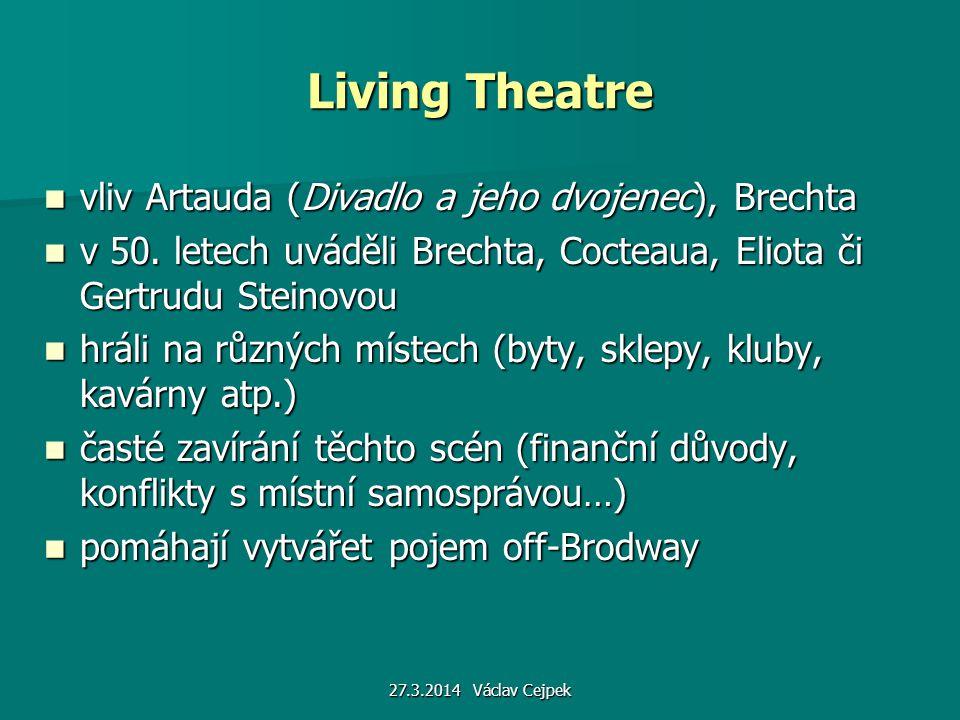 Living Theatre vliv Artauda (Divadlo a jeho dvojenec), Brechta