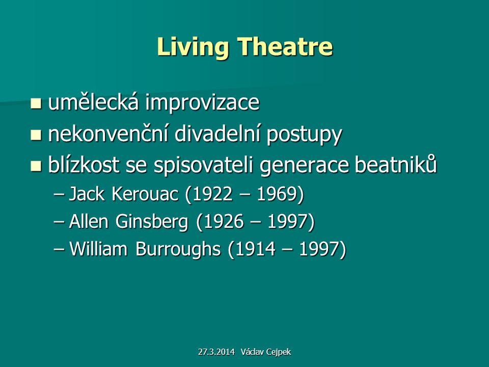 Living Theatre umělecká improvizace nekonvenční divadelní postupy