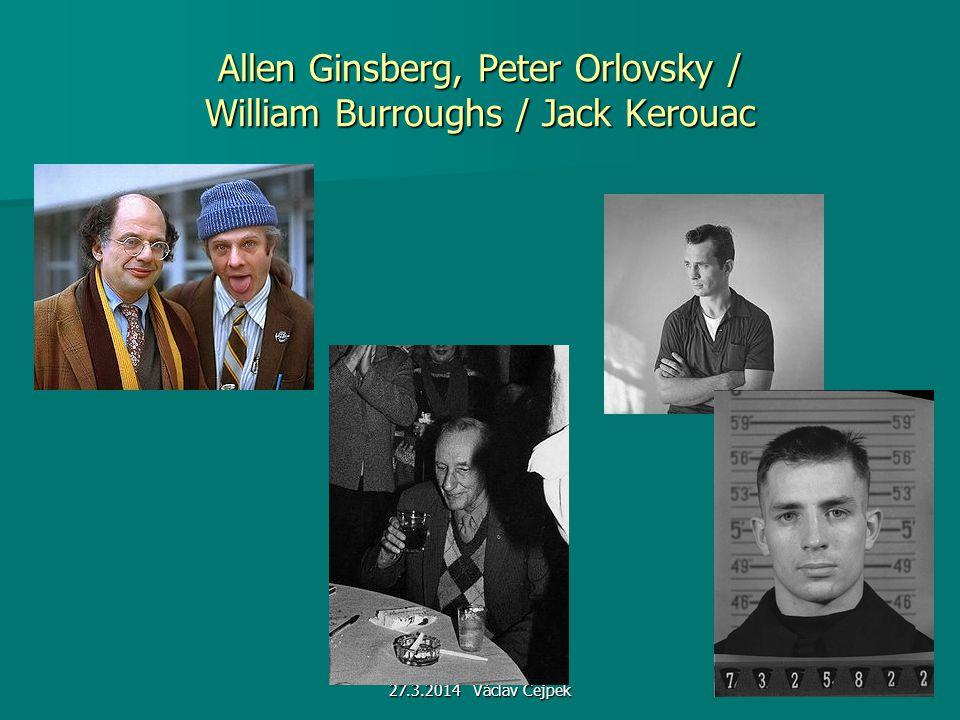 Allen Ginsberg, Peter Orlovsky / William Burroughs / Jack Kerouac