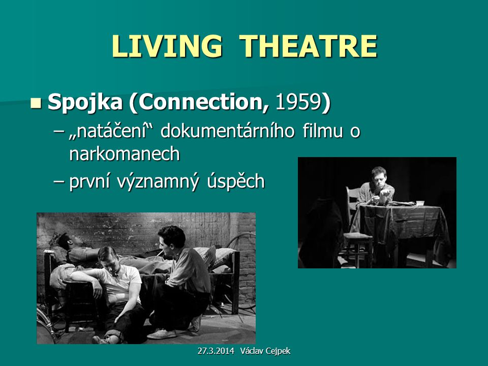 LIVING THEATRE Spojka (Connection, 1959)
