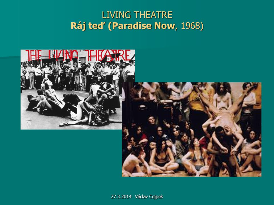 LIVING THEATRE Ráj teď (Paradise Now, 1968)