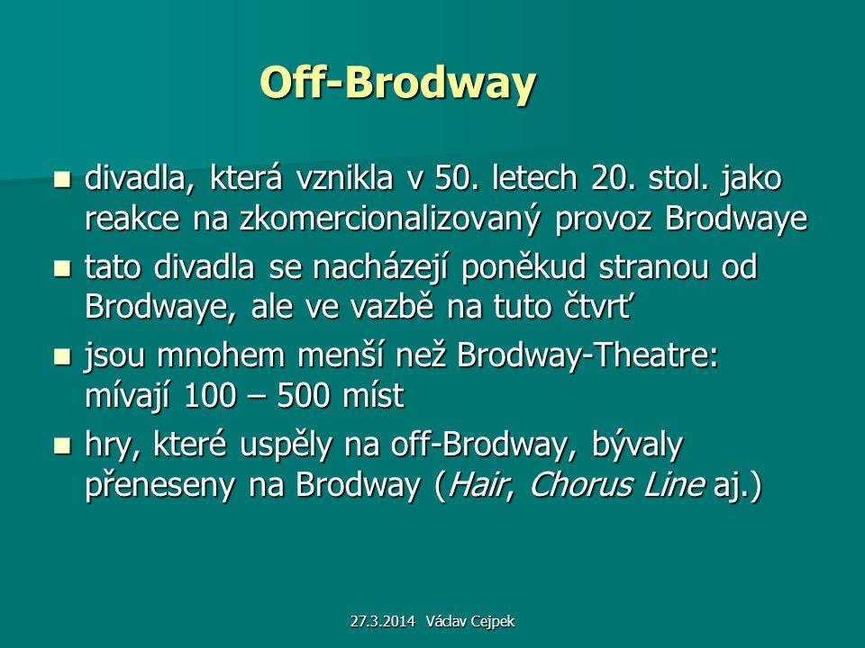 Off-Brodway divadla, která vznikla v 50. letech 20. stol. jako reakce na zkomercionalizovaný provoz Brodwaye.