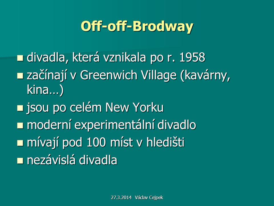 Off-off-Brodway divadla, která vznikala po r. 1958