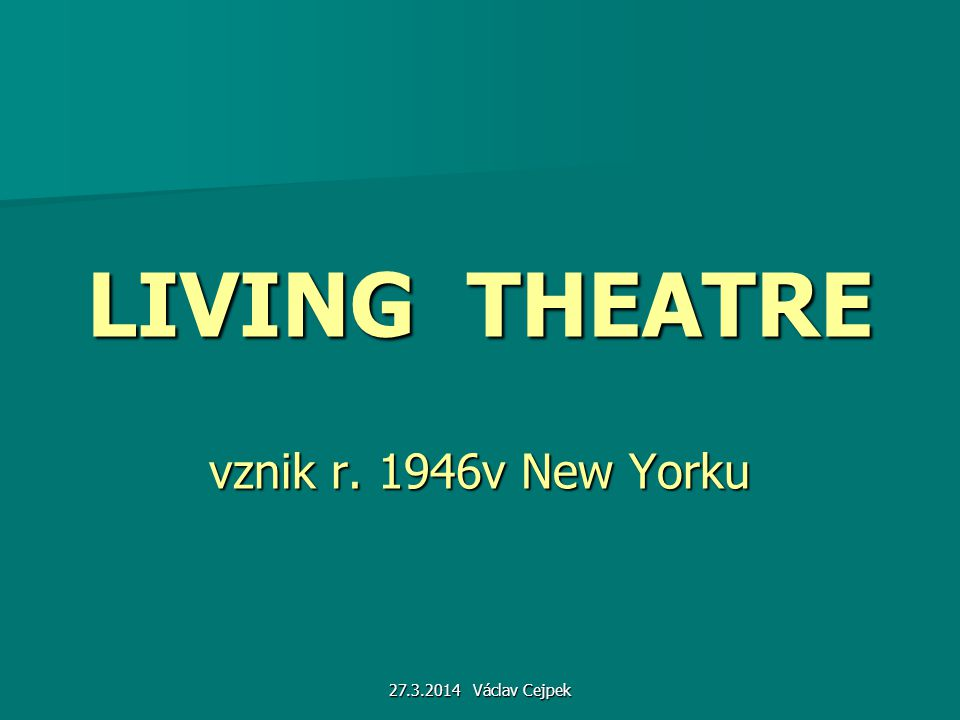 LIVING THEATRE vznik r. 1946v New Yorku