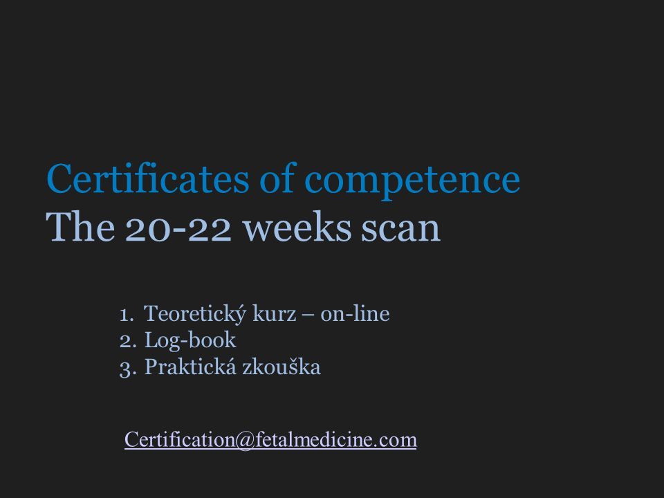 Certificates of competence The 20-22 weeks scan