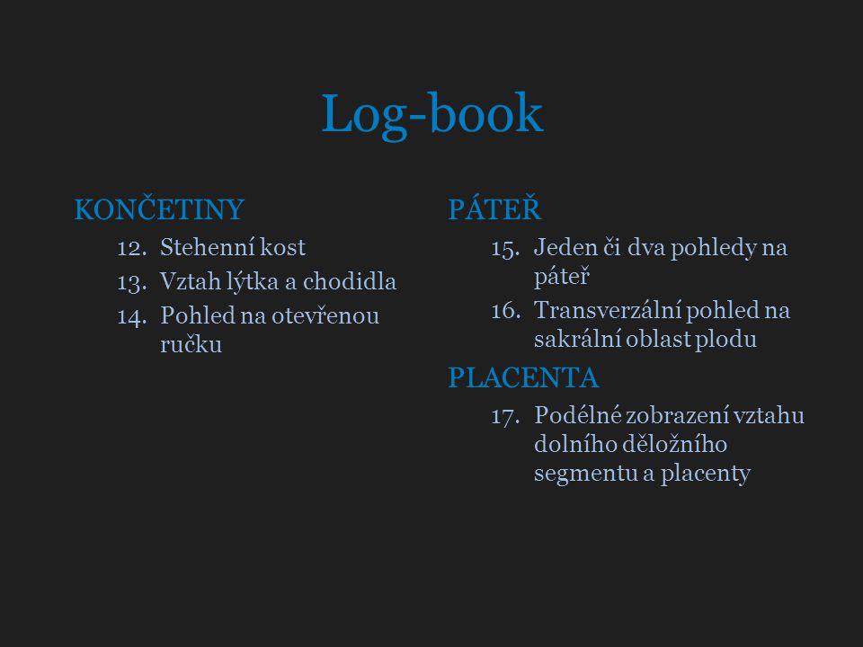 Log-book KONČETINY PÁTEŘ PLACENTA Stehenní kost Vztah lýtka a chodidla
