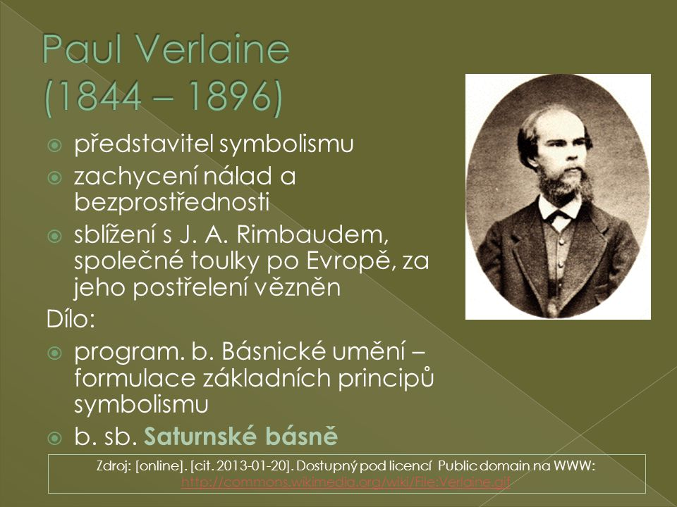 Paul Verlaine (1844 – 1896) představitel symbolismu