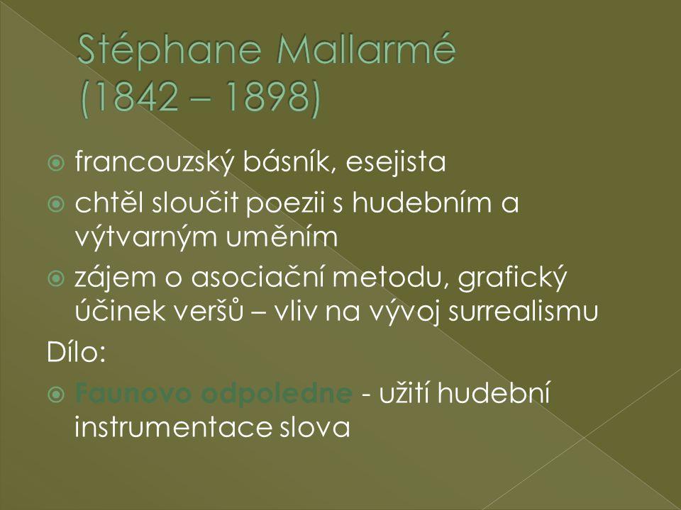 Stéphane Mallarmé (1842 – 1898) francouzský básník, esejista