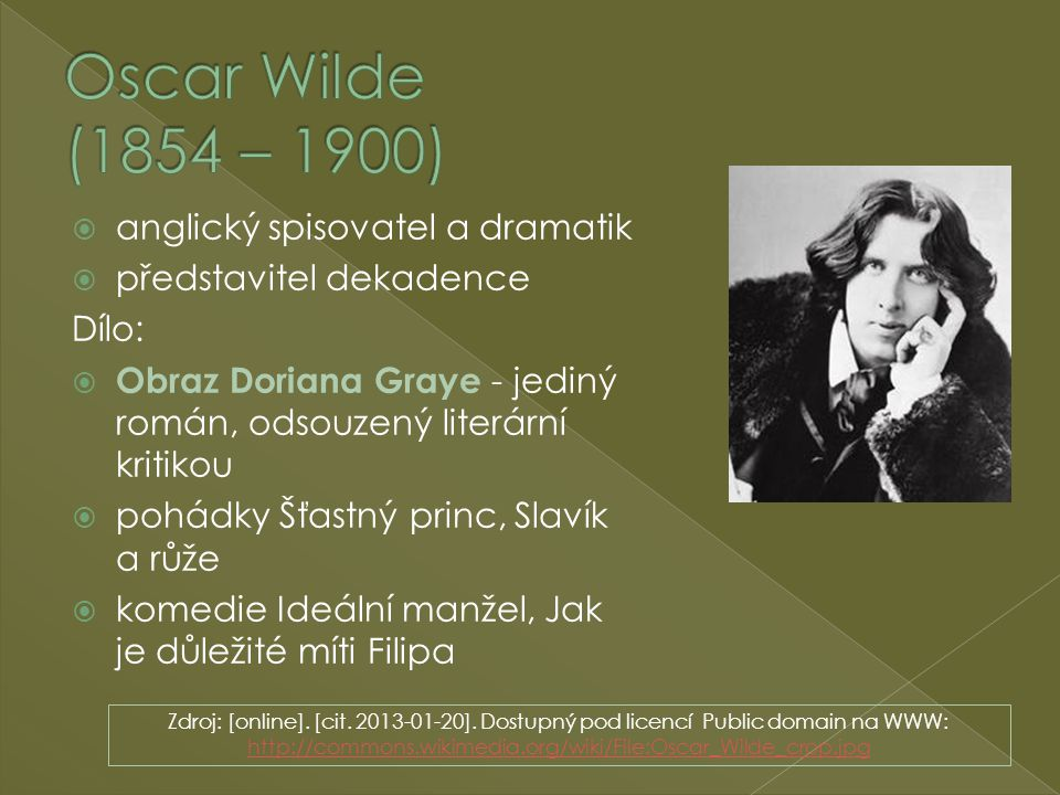 Oscar Wilde (1854 – 1900) anglický spisovatel a dramatik