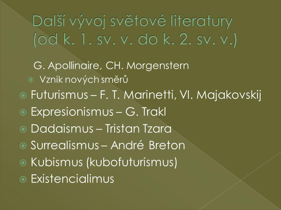 Další vývoj světové literatury (od k. 1. sv. v. do k. 2. sv. v.)