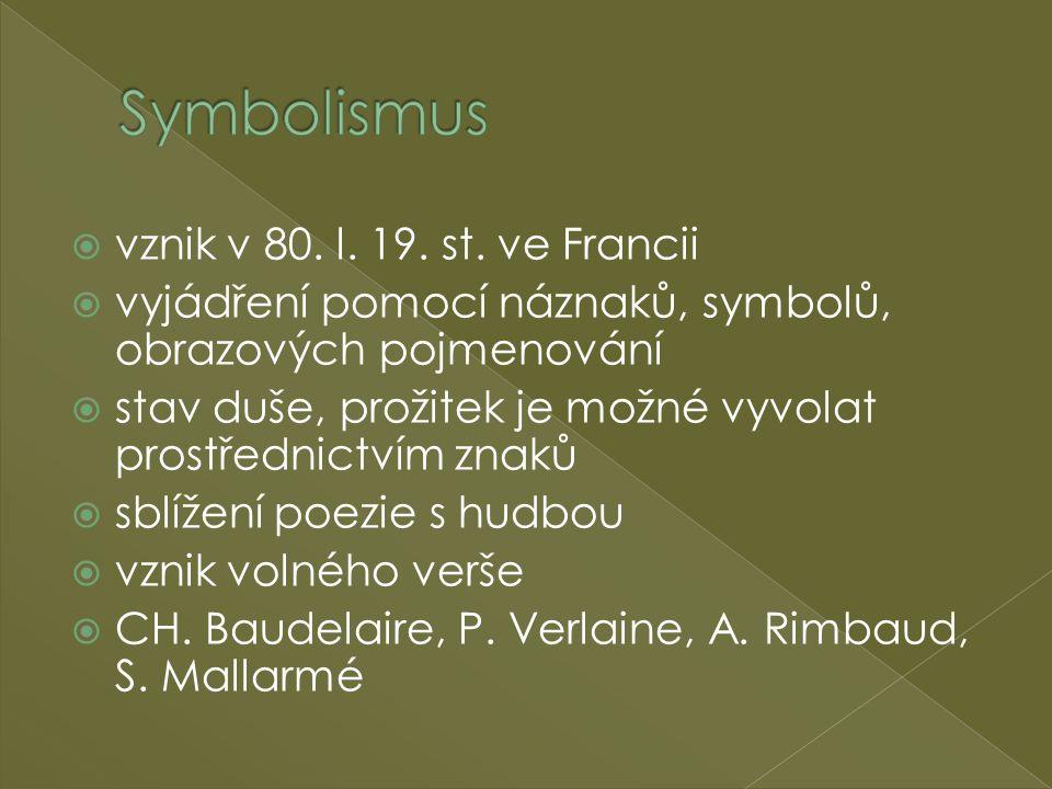 Symbolismus vznik v 80. l. 19. st. ve Francii