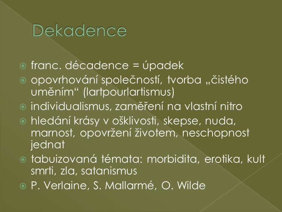 Dekadence franc. décadence = úpadek