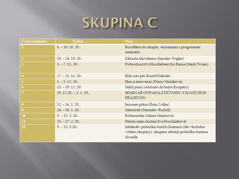 SKUPINA C Číslo semináře Týden Plán 1 6. – 10. 10. 20..