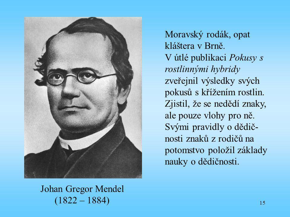 Johan Gregor Mendel (1822 – 1884)