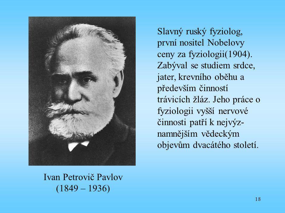 Ivan Petrovič Pavlov (1849 – 1936)