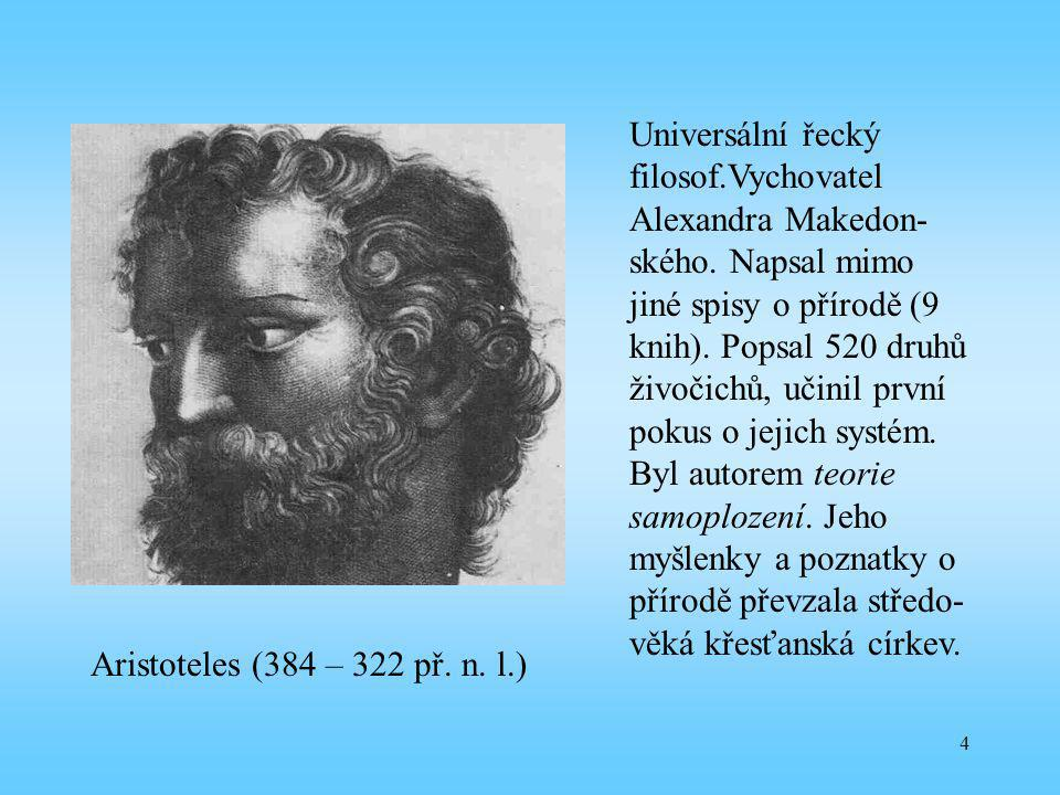 Universální řecký filosof. Vychovatel Alexandra Makedon-ského