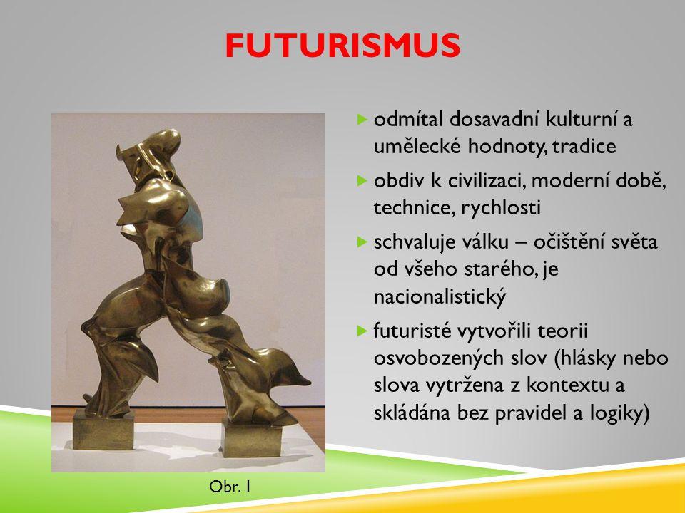 Futurismus odmítal dosavadní kulturní a umělecké hodnoty, tradice