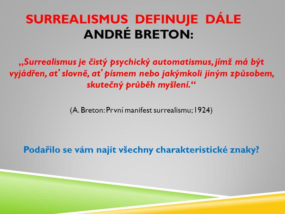 surrealismus definuje dále André Breton: