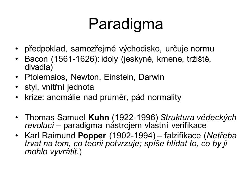 Paradigma předpoklad, samozřejmé východisko, určuje normu