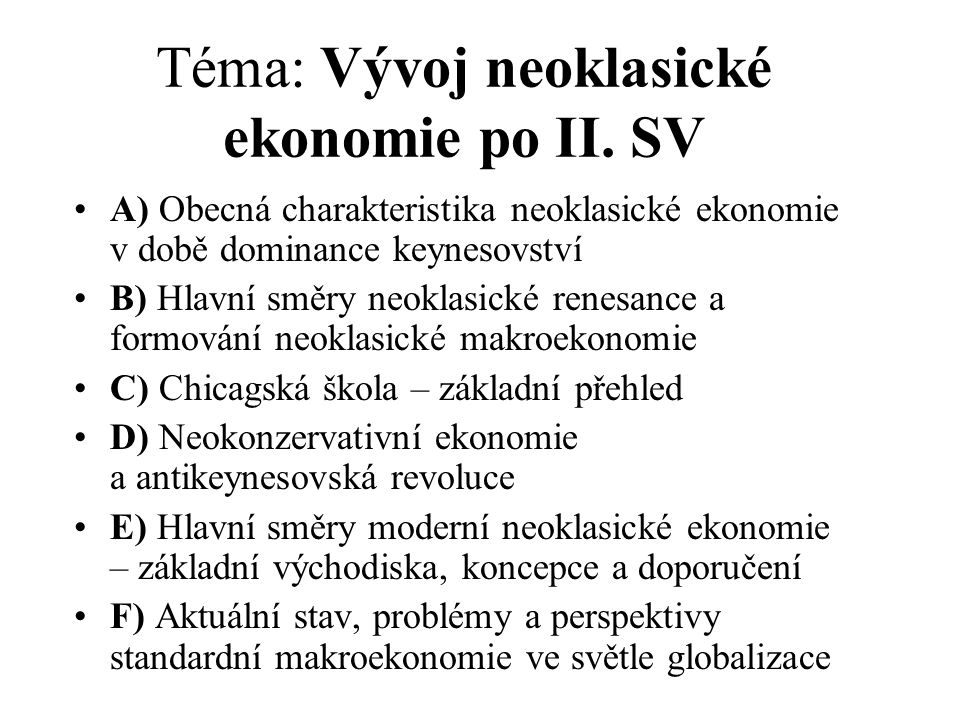 Téma: Vývoj neoklasické ekonomie po II. SV