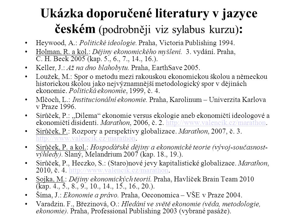 Ukázka doporučené literatury v jazyce českém (podrobněji viz sylabus kurzu):