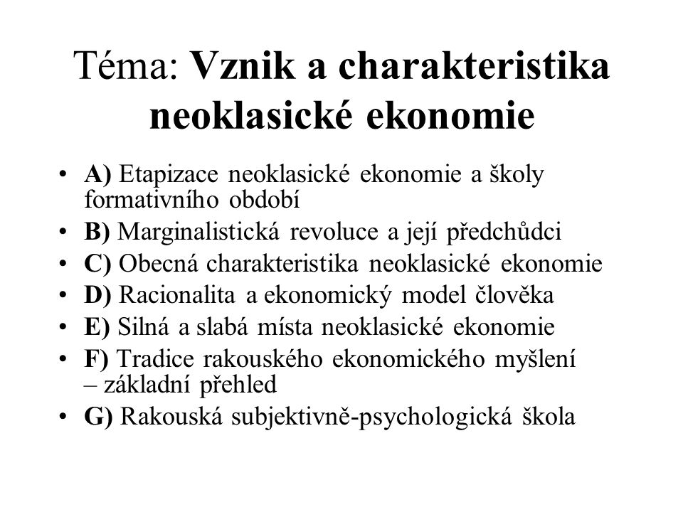 Téma: Vznik a charakteristika neoklasické ekonomie