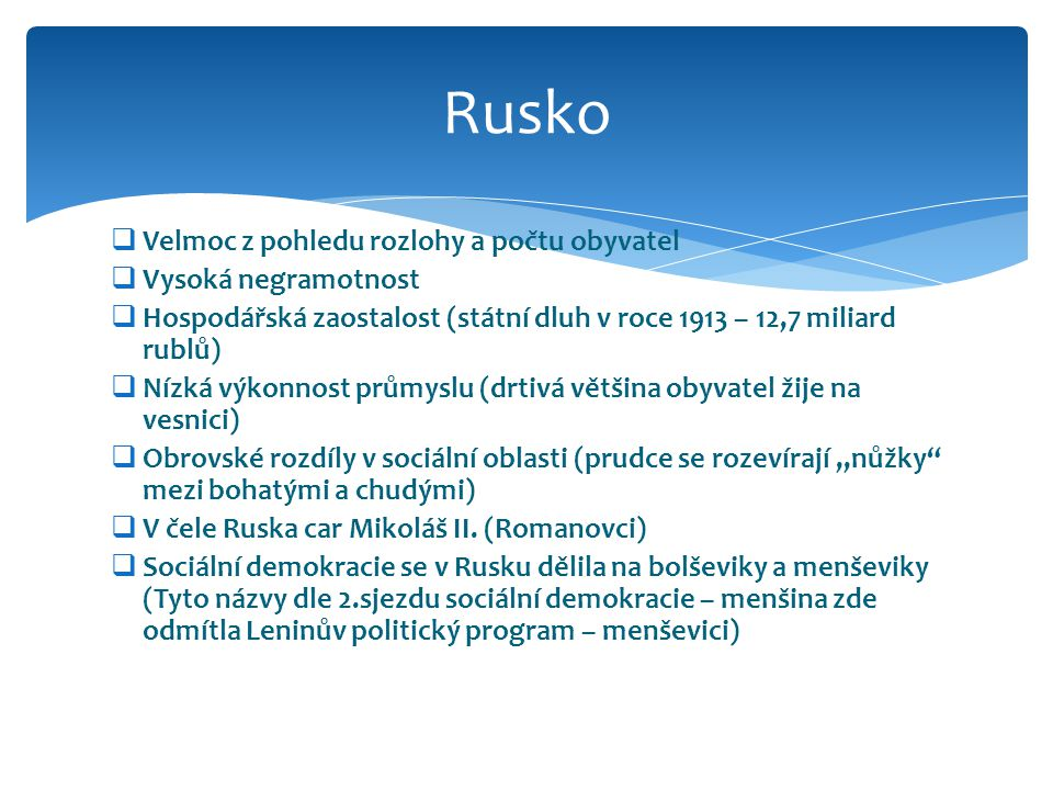Rusko Velmoc z pohledu rozlohy a počtu obyvatel Vysoká negramotnost