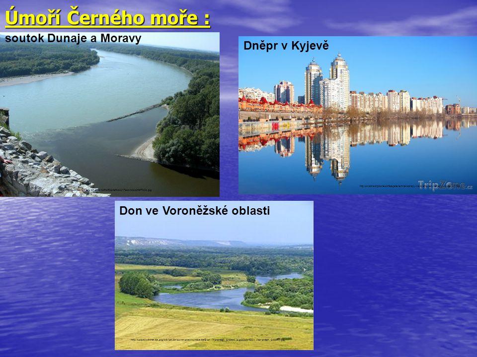 Úmoří Černého moře : soutok Dunaje a Moravy Dněpr v Kyjevě