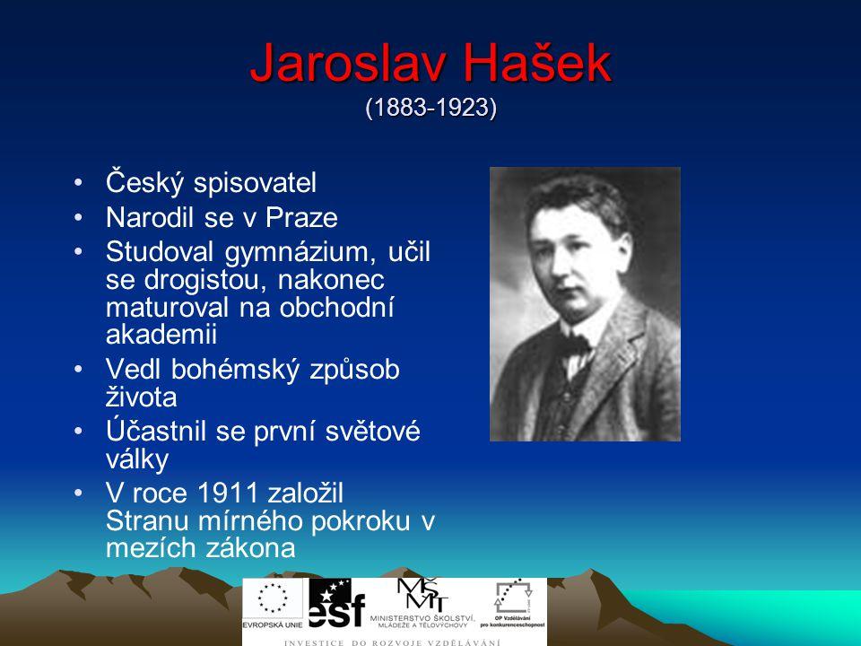 Jaroslav Hašek (1883-1923) Český spisovatel Narodil se v Praze