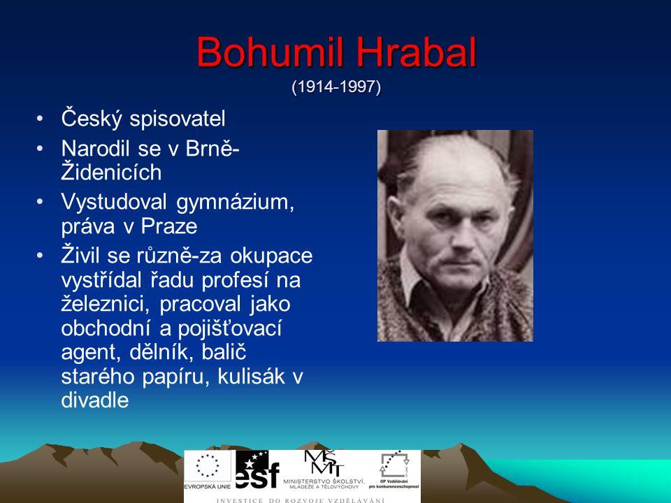 Bohumil Hrabal (1914-1997) Český spisovatel