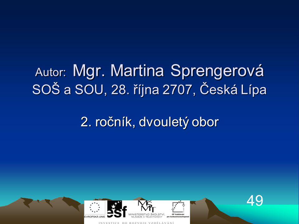 Autor: Mgr. Martina Sprengerová SOŠ a SOU, 28. října 2707, Česká Lípa