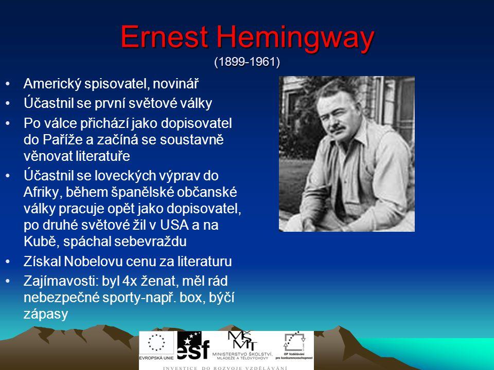 Ernest Hemingway (1899-1961) Americký spisovatel, novinář