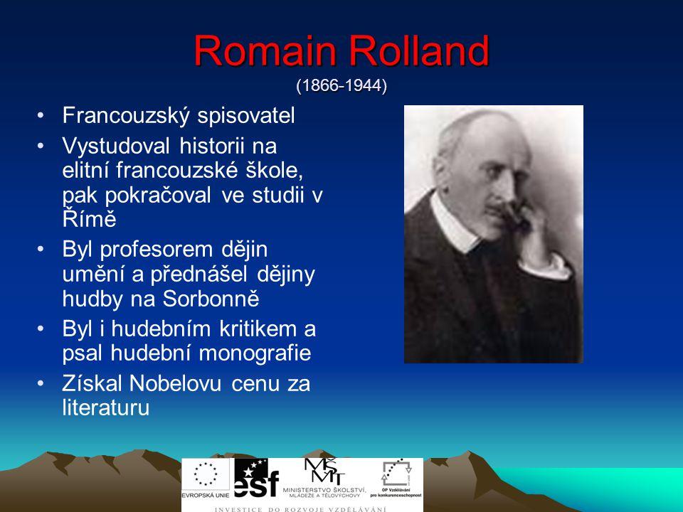 Romain Rolland (1866-1944) Francouzský spisovatel