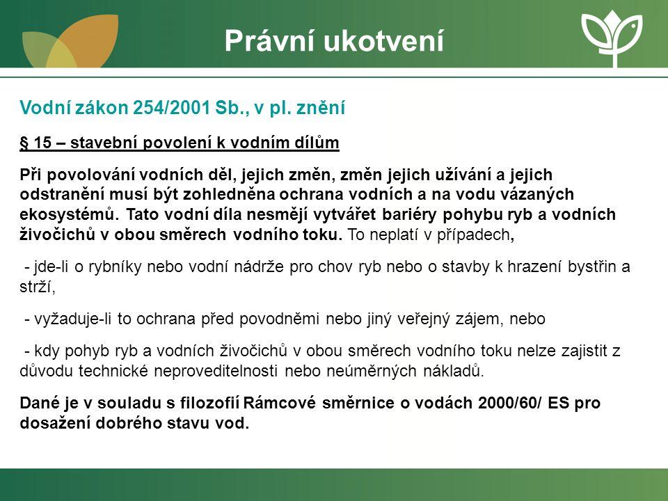 Právní ukotvení Vodní zákon 254/2001 Sb., v pl. znění