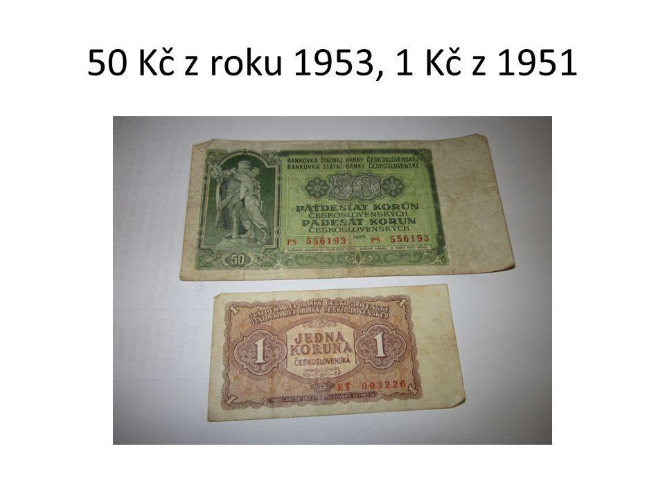 50 Kč z roku 1953, 1 Kč z 1951