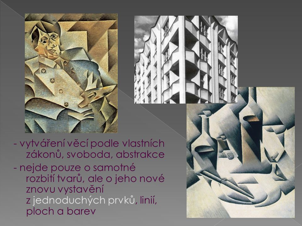 - vytváření věcí podle vlastních zákonů, svoboda, abstrakce