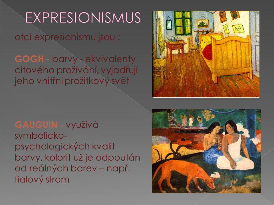 Expresionismus otci expresionismu jsou :