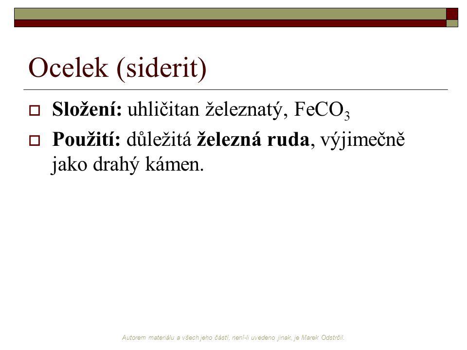 Ocelek (siderit) Složení: uhličitan železnatý, FeCO3