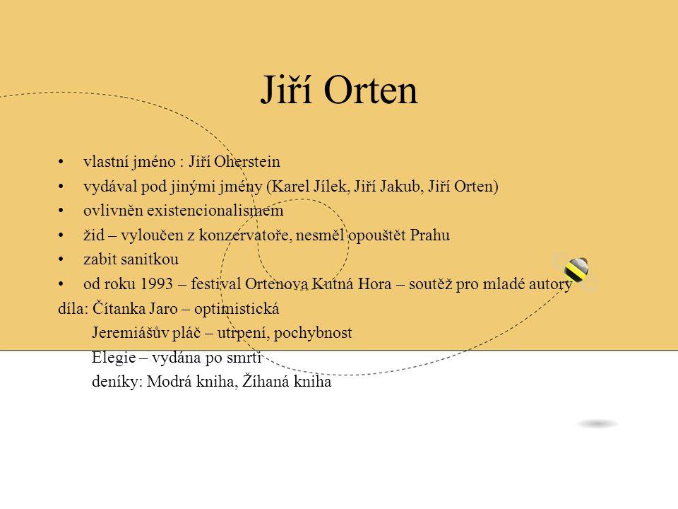 Jiří Orten vlastní jméno : Jiří Oherstein