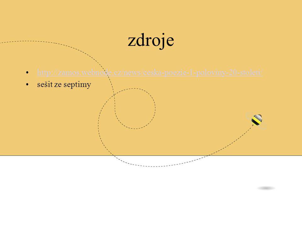 zdroje http://zamos.webnode.cz/news/ceska-poezie-1-poloviny-20-stoleti/ sešit ze septimy