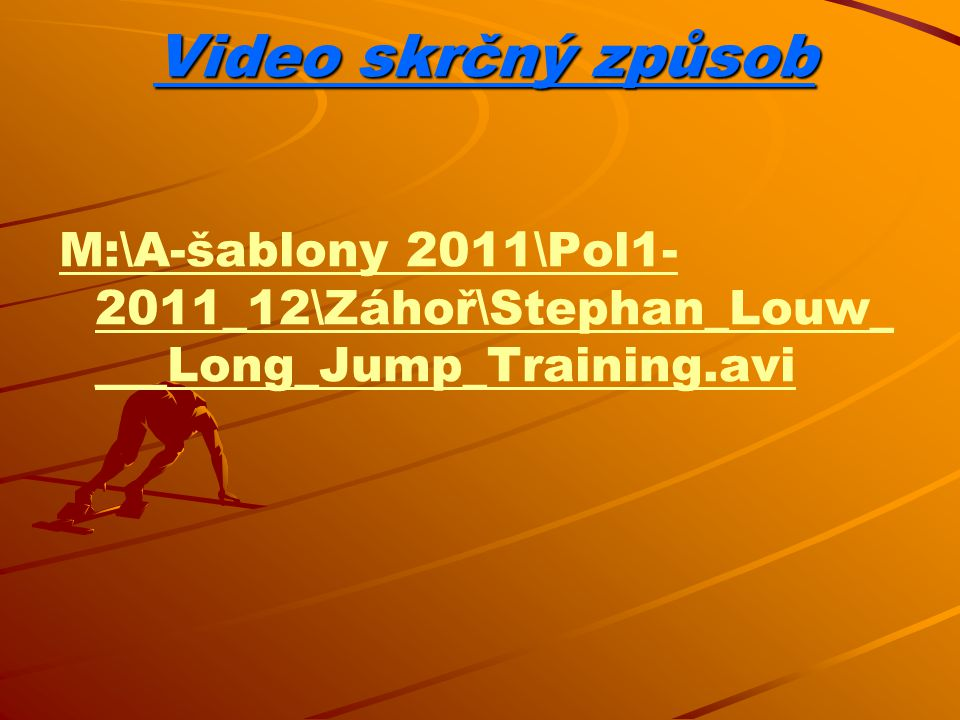Video skrčný způsob M:\A-šablony 2011\Pol1-2011_12\Záhoř\Stephan_Louw____Long_Jump_Training.avi.