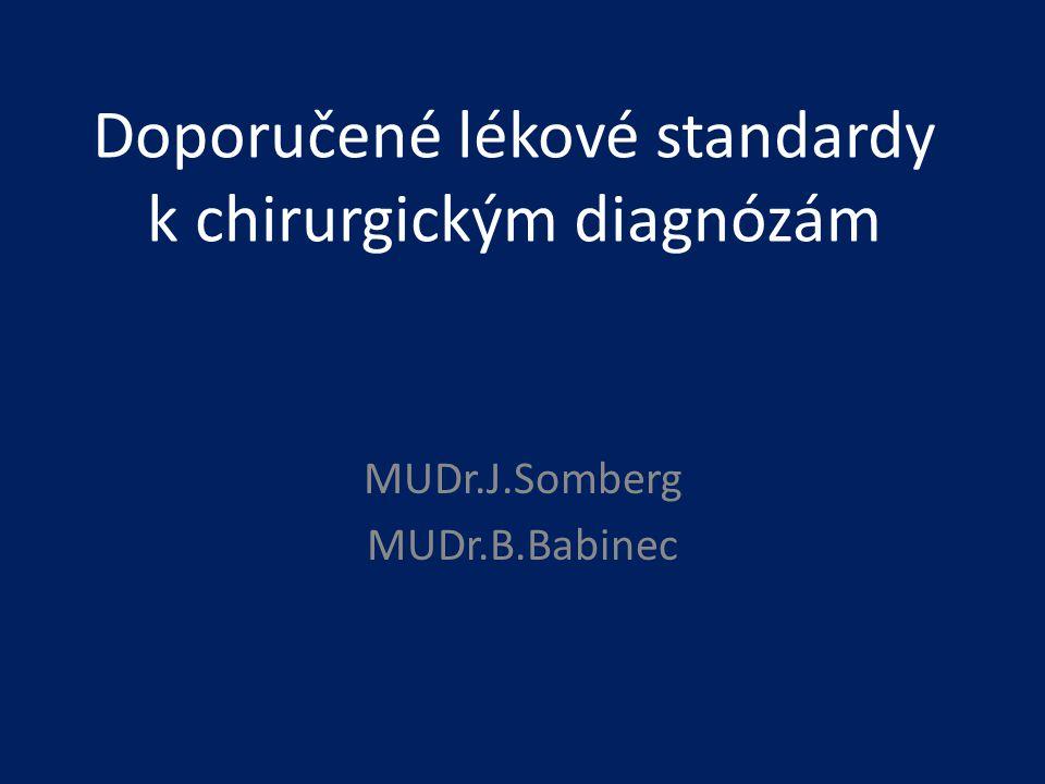 Doporučené lékové standardy k chirurgickým diagnózám