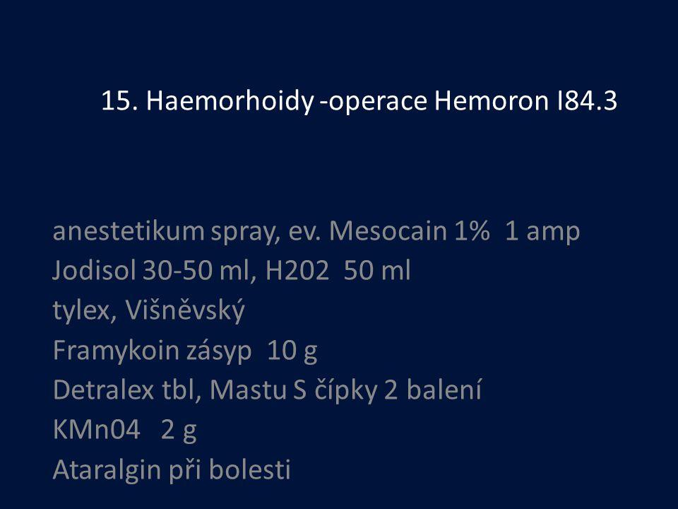 15. Haemorhoidy -operace Hemoron I84.3