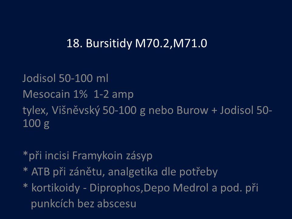 18. Bursitidy M70.2,M71.0 Jodisol 50-100 ml Mesocain 1% 1-2 amp