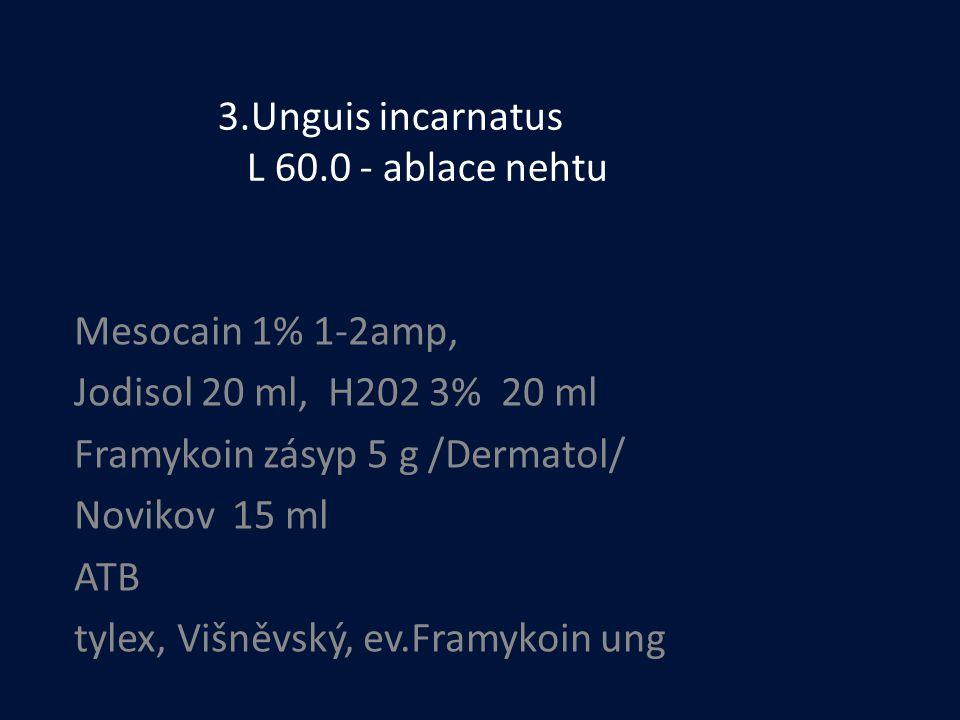 3.Unguis incarnatus L 60.0 - ablace nehtu