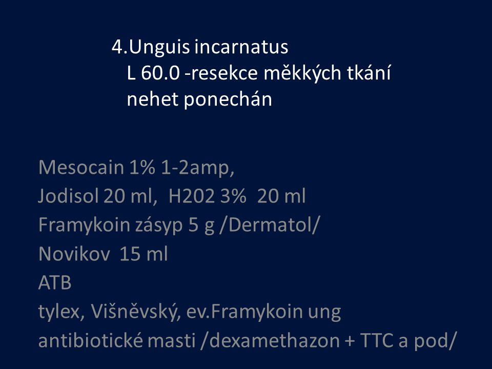 4.Unguis incarnatus L 60.0 -resekce měkkých tkání nehet ponechán